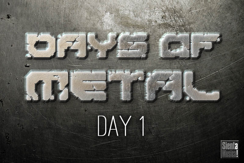Days of Metal – Day 1