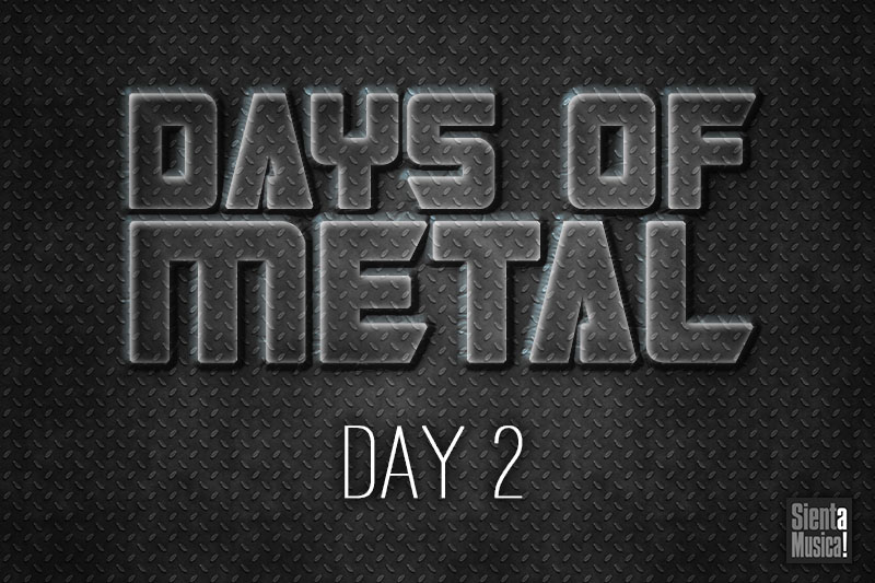 """Days of Metal"" – Day 2"