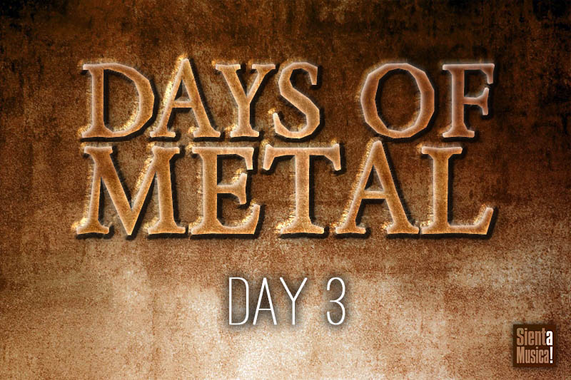 Days of Metal – Day 3