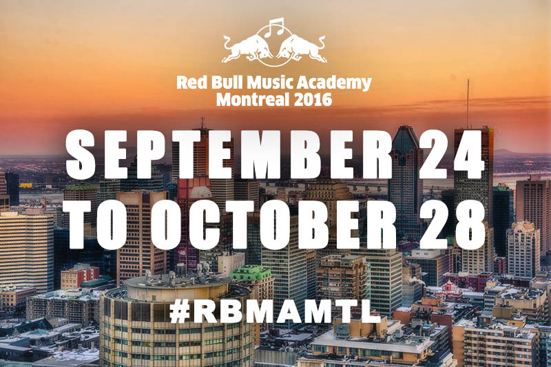 Red Bull Music Academy – Montreal 2016