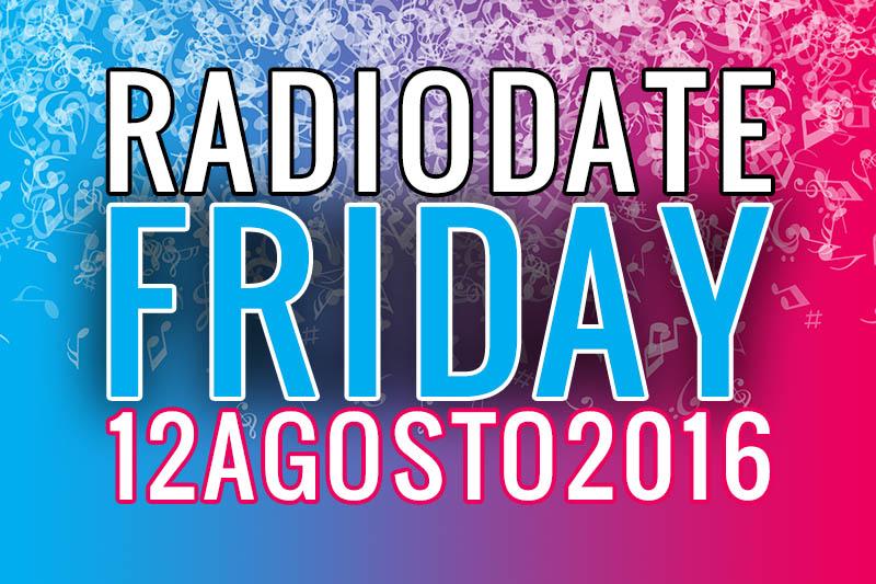 Radio Date: Le novità musicali di venerdì 12 agosto 2016