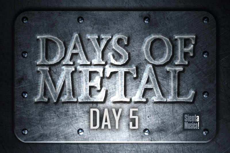 Days of Metal – Day 5
