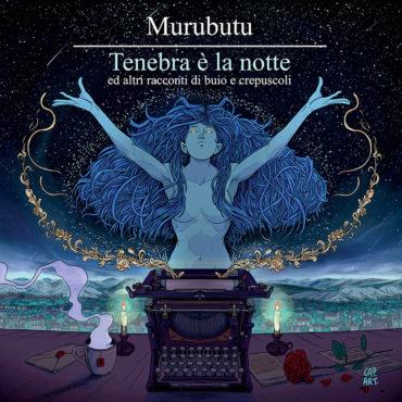 Tenera E' La Notte ... - Murubutu (Cover)