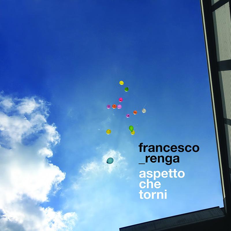 Aspetto Che Torni - Francesco Renga (Singolo)