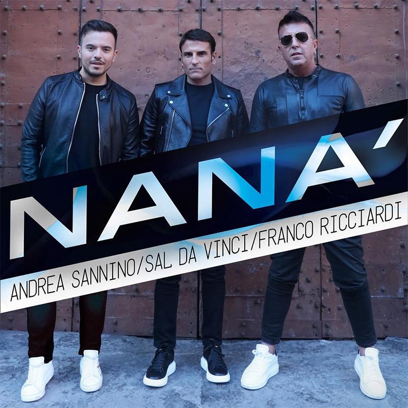 Nanà - Sal Da Vinci, Franco Ricciardi e Andrea Sannino