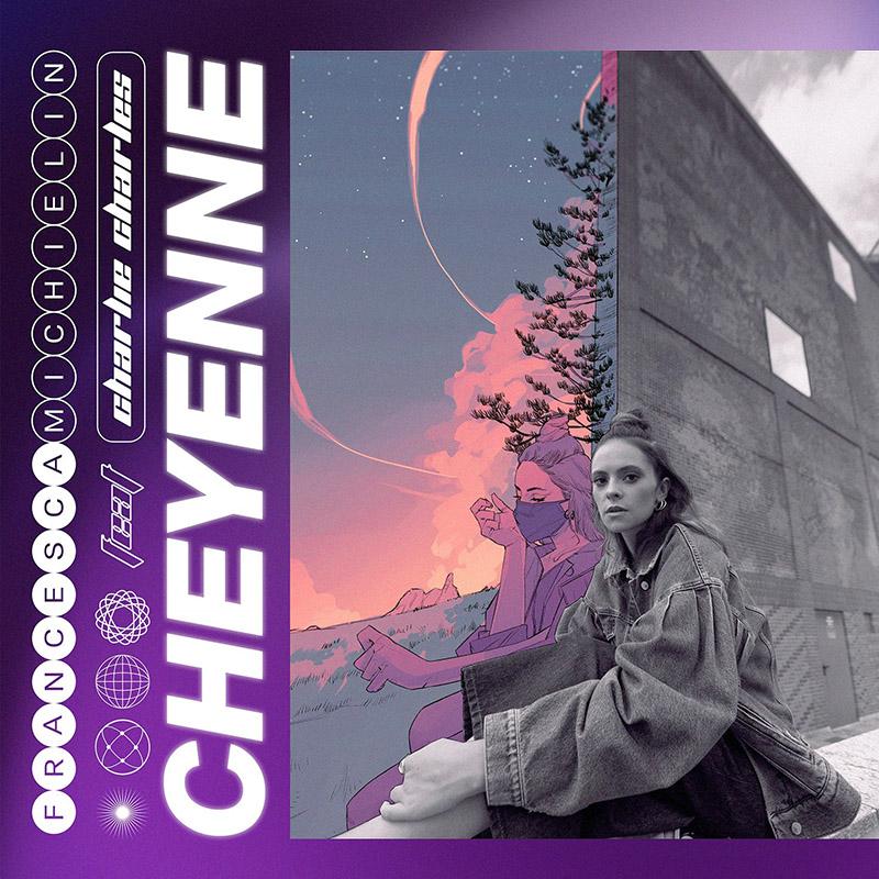 Cheyenne - Francesca Michielin, Charlie Charles
