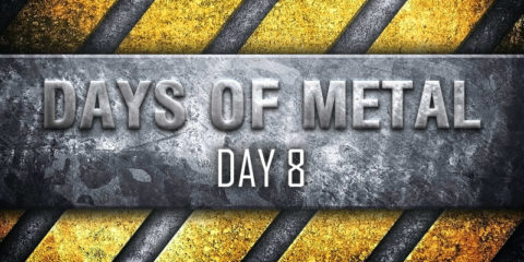 Days Of Metal - Day 8