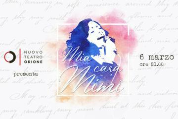 Mia Cara Mimì - Nuovo Teatro Orione