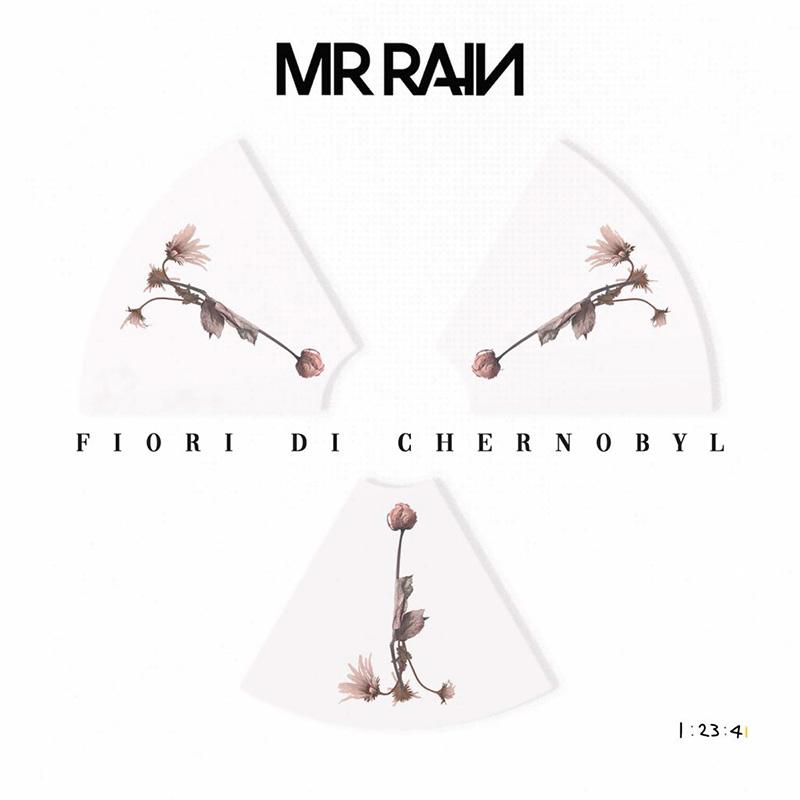 Fiori Di Chernobyl - Mr. Rain (Cover)
