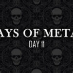 Days Of Metal – Day 11