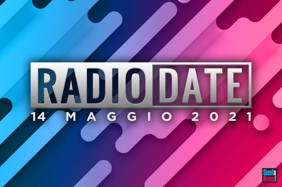 Radio Date: le novità musicali di venerdì 14 maggio 2021