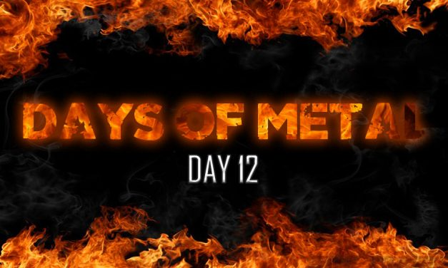 Days Of Metal – Day 12