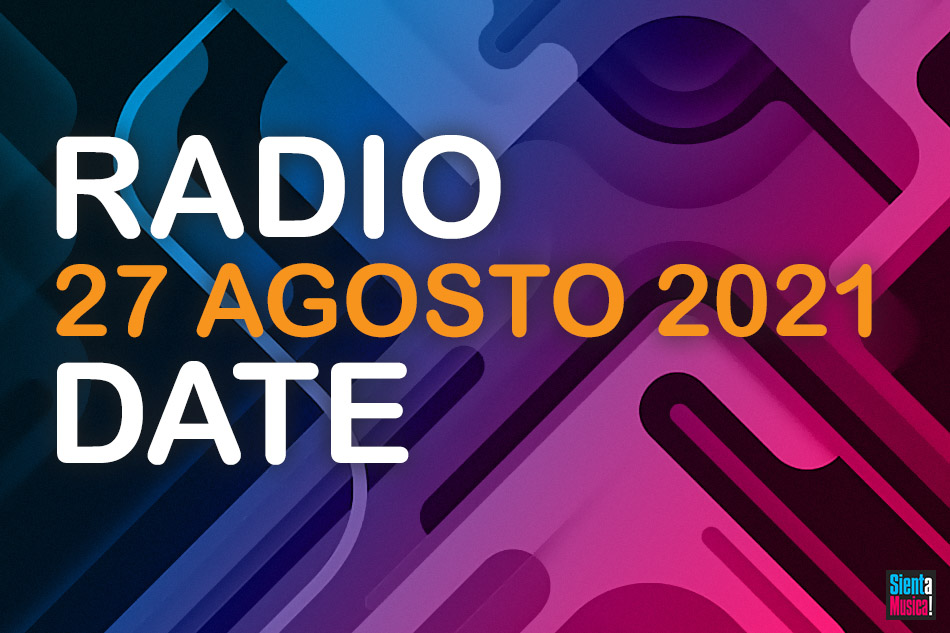 Radio Date: le nuove uscite di venerdì 27 agosto 2021