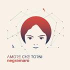 Amore Che TorniNegramaro