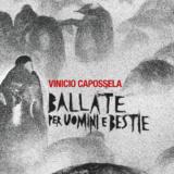 Ballate Per Uomini E BestieVinicio Capossela