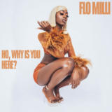 Ho, Why Is You Here?Flo Milli