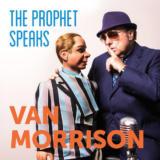The Prophet SpeaksVan Morrison