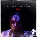 We Are Not Your KindSlipknot