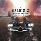 Burning BabylonNash B.C.