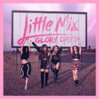 Glory DaysLittle Mix