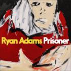 PrisonerRyan Adams